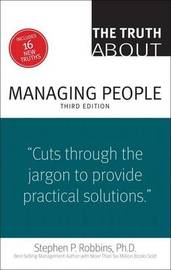 The Truth about Managing People by Stephen Robbins (Off-Site Production Manager at Laing O'Rourke Plc.)