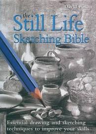 The Still Life Sketching Bible by David Poxon image