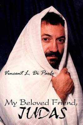My Beloved Friend, JUDAS by Vincent L. Di Paolo image