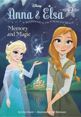 Anna and Elsa Chapter Book #2: Memory and Magic (Disney Frozen) by Erica David