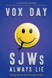 SJWs Always Lie by Vox Day