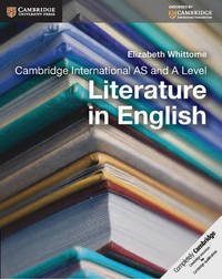 Cambridge International AS and A Level Literature in English Coursebook by Elizabeth Whittome