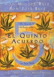 El Quinto Acuerdo: Una Guia Practica Para la Maestria Personal by Don Miguel Ruiz