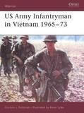 US Army Infantryman in Vietnam, 1965-73 by Gordon L. Rottman