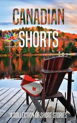 Canadian Shorts by Wayne Douglas Weedon