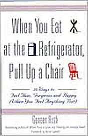 When You Eat at the Refrigerator, Pull Up A Chair by Geneen Roth