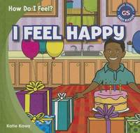 I Feel Happy by Katie Kawa