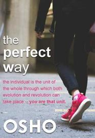 The Perfect Way by Osho