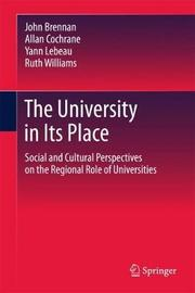 The University in its Place by John Brennan