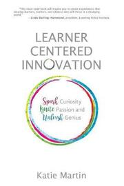 Learner-Centered Innovation by Katie Martin