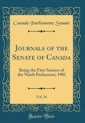 Journals of the Senate of Canada, Vol. 36 by Canada Parliament Senate