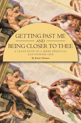 Getting Past Me and Being Closer to Thee by Brian Thomas image