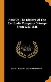 Note on the History of the East India Company Coinage from 1753-1835 by Edgar Thurston