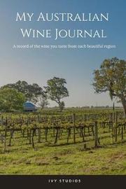 My Australian Wine Journal by Ivy Studios