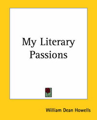 My Literary Passions by William Dean Howells