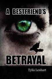 A Best Friend's Betrayal by Tylia Lenhart image