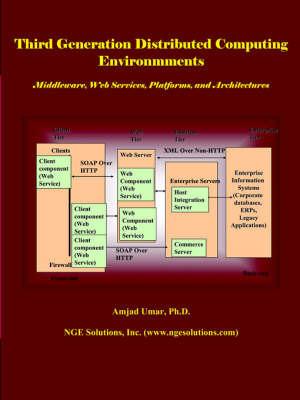 Third Generation Distributed Computing Environments by Amjad Umar