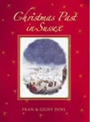 Christmas Past in Sussex by Fran Doel