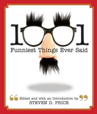 1001 Funniest Things Ever Said by Steven Price image