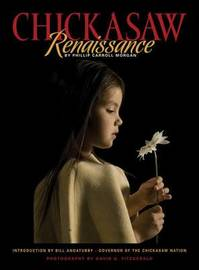 Chickasaw Renaissance by Phillip Carroll Morgan image