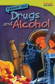 Straight Talk: Drugs and Alcohol by Stephanie Paris