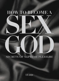 How to Become a Sex God by E.M. Lovejoy image