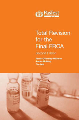 Total Revision for the Final FRCA by Sarah Chieveley-Williams