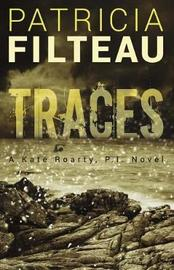 Traces by Patricia Filteau