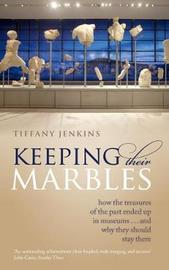 Keeping Their Marbles by Tiffany Jenkins