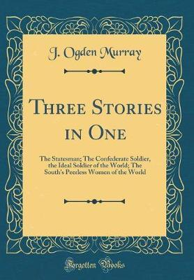 Three Stories in One by J Ogden Murray image