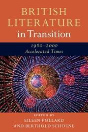 British Literature in Transition, 1980-2000: Accelerated Times