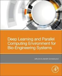 Deep Learning and Parallel Computing Environment for Bio-Engineering Systems