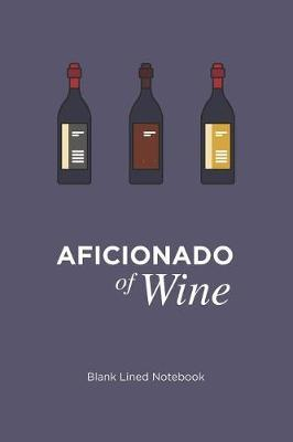 Aficionado of Wine Notebook by Quirky Interests Publishing image