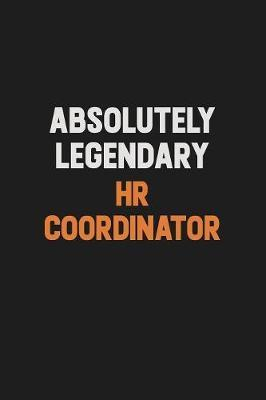 Absolutely Legendary HR coordinator by Camila Cooper
