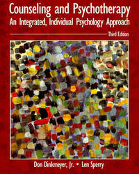 Counseling and Psychotherapy: An Intergrated, Individual Psychology Approach by Don Dinkmeyer Jr image