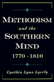 Methodism and the Southern Mind, 1770-1810 by Cynthia Lynn Lyerly image