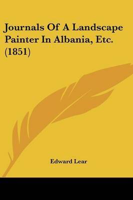Journals of a Landscape Painter in Albania, Etc. (1851) by Edward Lear