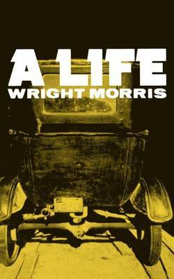A Life by Wright Morris image