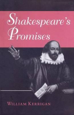 Shakespeare's Promises by William J. Kerrigan