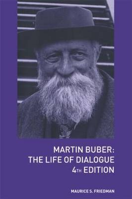 Martin Buber by Maurice S Friedman