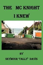 The McKnight I Knew by Seymour Tally Davis