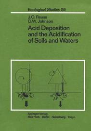 Acid Deposition and the Acidification of Soils and Waters by J.O. Reuss