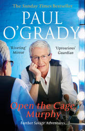 Open the Cage, Murphy! by Paul O'Grady