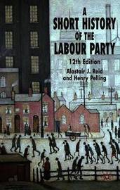 A Short History of the Labour Party by Henry Pelling image