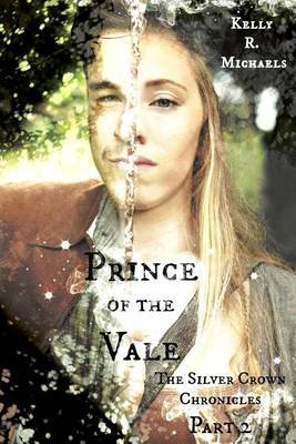 Prince of the Vale by Kelly R Michaels