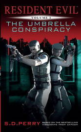 Resident Evil: The Umbrella Conspiracy (#1) by S.D. Perry