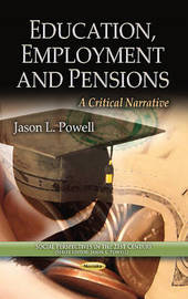 Education, Employment & Pensions by Jason L. Powell