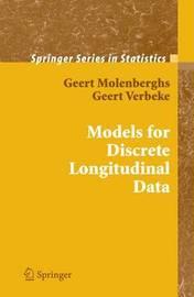 Models for Discrete Longitudinal Data by Geert Molenberghs