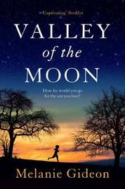 Valley of the Moon by Melanie Gideon