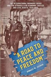 """A Road to Peace and Freedom"" by Robert M. Zecker"